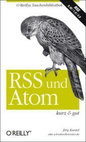Produktabbildung Jörg Kantel: »RSS und Atom - kurz & gut«